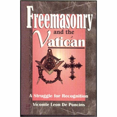 Freemasonry and the Vatican: A Struggle for Recognition The Key Bookstore