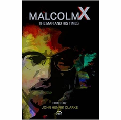 Malcolm X: The Man and His Times The Key Bookstore