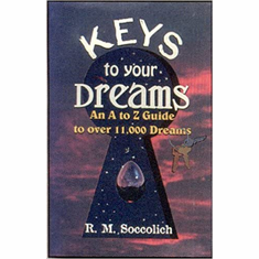 The Keys to Your Dreams: An A to Z Guide to over 11,000 Dreams The Key Bookstore