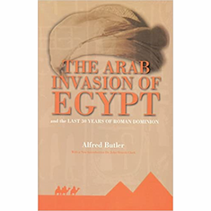 The Arab Conquest of Egypt: And the Last 30 Years of the Roman Dominion The Key Bookstore
