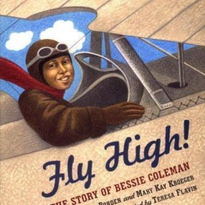 Fly High: The Story of Bessie Coleman The Key Bookstore