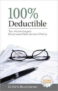 100% Deductible: Tax-Advantaged Business Retirement Plans The Key Bookstore