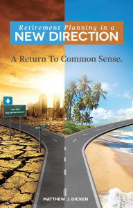 Retirement Planning in a New Direction: A Return To Common Sense The Key Bookstore