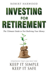 Investing For Retirement: The The Key Bookstore