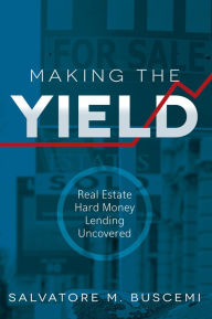 Making The Yield: Real Estate The Key Bookstore