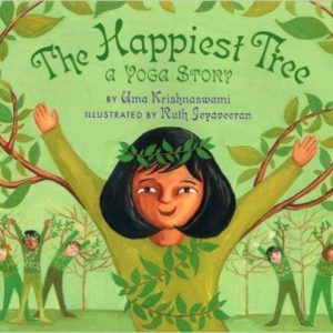 The Happiest Tree: A Yoga Story The Key Bookstore