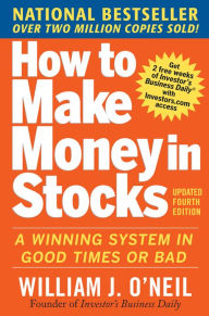How to Make Money in Stocks: A Winning System in Good Times and Bad, Fourth Edition / Edition 4 The Key Bookstore