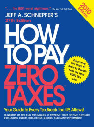 How to Pay Zero Taxes 2010 The Key Bookstore
