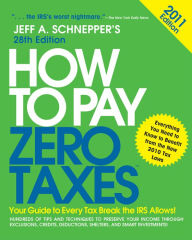 How to Pay Zero Taxes 2011: Your Guide to Every Tax Break the IRS Allows! The Key Bookstore