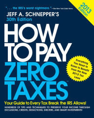 How to Pay Zero Taxes 2013: Your Guide to Every Tax Break the IRS Allows The Key Bookstore