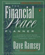 Financial Peace Planner: A Step-by-Step Guide to Restoring Your Family's Financial Health The Key Bookstore