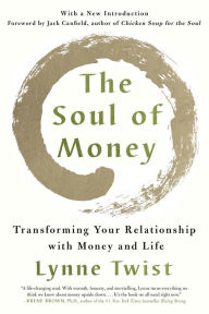 The Soul of Money: Transforming Your Relationship with Money and Life The Key Bookstore