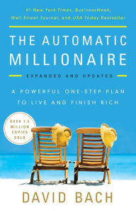 The Automatic Millionaire, Expanded and Updated: A Powerful One-Step Plan to Live and Finish Rich The Key Bookstore
