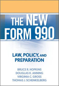 The New Form 990: Law, Policy, and Preparation The Key Bookstore