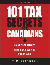 101 Tax Secrets For Canadians: Smart Strategies That Can Save You Thousands The Key Bookstore
