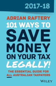 101 Ways to Save Money on Your Tax - Legally! 2017-2018 The Key Bookstore