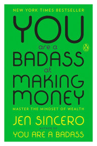 You Are a Badass at Making Money: Master the Mindset of Wealth The Key Bookstore