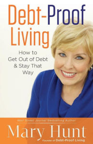 Debt-Proof Living: How to Get Out of Debt & Stay That Way The Key Bookstore