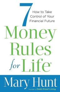 7 Money Rules for Life: How to Take Control of Your Financial Future The Key Bookstore