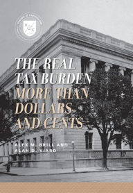 The Real Tax Burden: More than Dollars and Cents The Key Bookstore