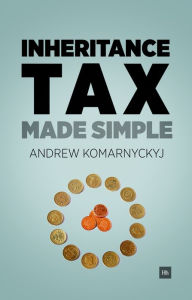 Inheritance Tax Made Simple: The essential guide to understanding inheritance tax The Key Bookstore