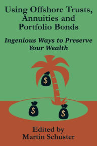 Using Offshore Trusts, Annuities and Portfolio Bonds The Key Bookstore