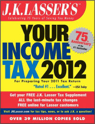 J.K. Lasser's Your Income Tax 2012: For Preparing Your 2011 Tax Return The Key Bookstore