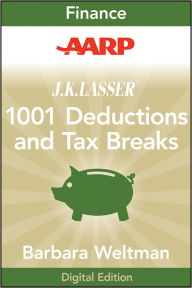 AARP J.K. Lasser's 1001 Deductions and Tax Breaks 2011: Your Complete Guide to Everything Deductible The Key Bookstore