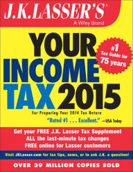 J.K. Lasser's Your Income Tax 2015: For Preparing Your 2014 Tax Return The Key Bookstore