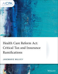 Health Care Reform Act: Critical Tax and Insurance Ramifications The Key Bookstore