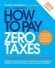 How to Pay Zero Taxes, 2018: Your Guide to Every Tax Break the IRS Allows The Key Bookstore