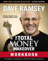 The Total Money Makeover Workbook: Classic Edition: The Essential Companion for Applying the Book's Principles The Key Bookstore