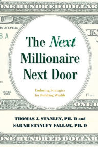 The Next Millionaire Next Door: Enduring Strategies for Building Wealth The Key Bookstore