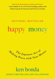 Happy Money: The Japanese Art of Making Peace with Your Money The Key Bookstore