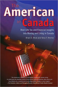 The American in Canada: Real-Life Tax and Financial Insights into Moving and Living in Canada The Key Bookstore