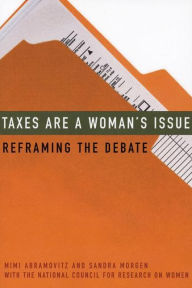Taxes Are a Woman's Issue: Reframing the Debate The Key Bookstore