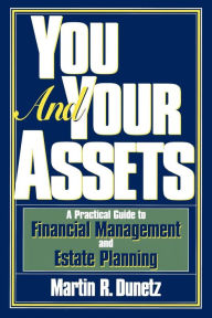 You and Your Assets: A Practical Guide to Financial Management and Estate Planning The Key Bookstore