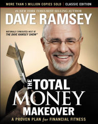 The Total Money Makeover: Classic Edition: A Proven Plan for Financial Fitness The Key Bookstore