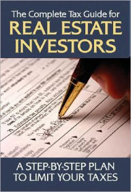 The Complete Tax Guide for Real Estate Investors: A Step-by-Step Plan to Limit Your Taxes Legally The Key Bookstore