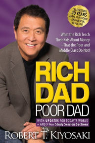 Rich Dad Poor Dad: What the Rich Teach Their Kids About Money That the Poor and Middle Class Do Not! The Key Bookstore