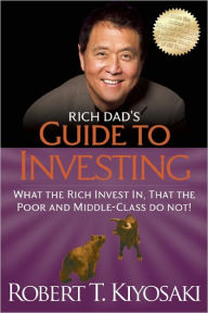 Rich Dad's Guide to Investing: What the Rich Invest in, That the Poor and the Middle Class Do Not! The Key Bookstore