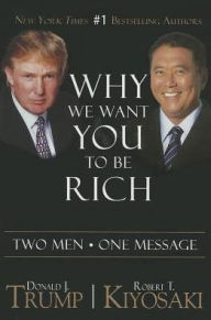 Why We Want You to Be Rich: Two Men, One Message The Key Bookstore