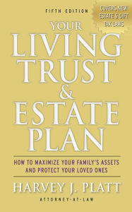 Your Living Trust & Estate Plan: How to Maximize Your Family's Assets and Protect Your Loved Ones, Fifth Edition The Key Bookstore