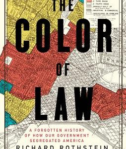 The Color of Law: A Forgotten History of How Our Government Segregated America The Key Bookstore