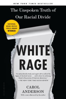 White Rage: The Unspoken Truth of Our Racial Divide The Key Bookstore