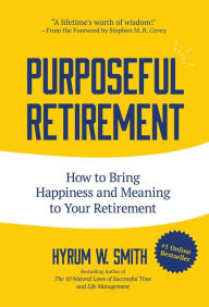 Purposeful Retirement: How to Bring Happiness and Meaning to Your Retirement The Key Bookstore
