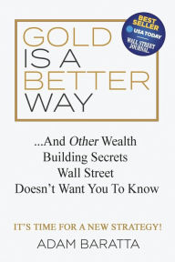 Gold Is A Better Way: And The Key Bookstore