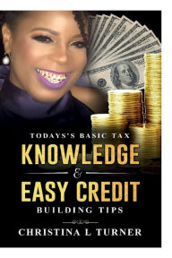 Today's Basic Tax Knowledge & Easy Credit Building Tips The Key Bookstore