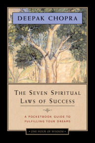 The Seven Spiritual Laws of Success: A Pocketbook Guide to Fulfilling Your Dreams The Key Bookstore