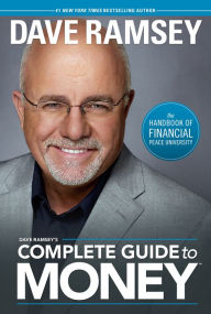 Dave Ramsey's Complete Guide to Money: The Handbook of Financial Peace University The Key Bookstore